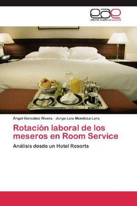Rotación laboral de los meseros en Room Service - Análisis desde un Hotel Resorts - González Rivera, Ángel / Mendoza Lara, Jorge Luis