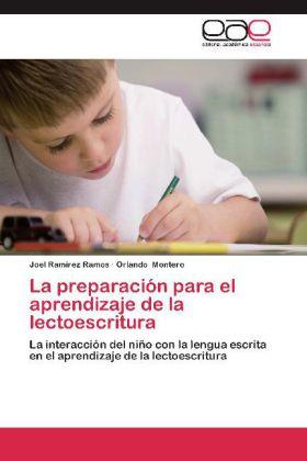 La preparación para el aprendizaje de la lectoescritura - La interacción del niño con la lengua escrita en el aprendizaje de la lectoescritura - Ramírez Ramos, Joel / Montero, Orlando