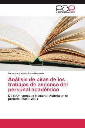 Análisis de citas de los trabajos de ascenso del personal académico - De la Universidad Nacional Abierta en el período: 2000 - 2004 - Salas Granado, Fernando Antonio