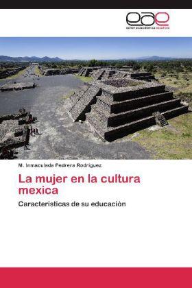La mujer en la cultura mexica - Características de su educación - Pedrera Rodríguez, M. Inmaculada