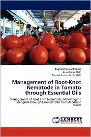 Management of Root-Knot Nematode in Tomato through Essential Oils - Raghubir Kumar Patidar, Anju Kamra (Editor), Pramod Kumar Gupta (Editor)