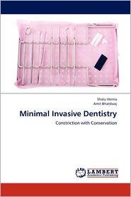 Minimal Invasive Dentistry - Shalu Verma, Amit Bhardwaj