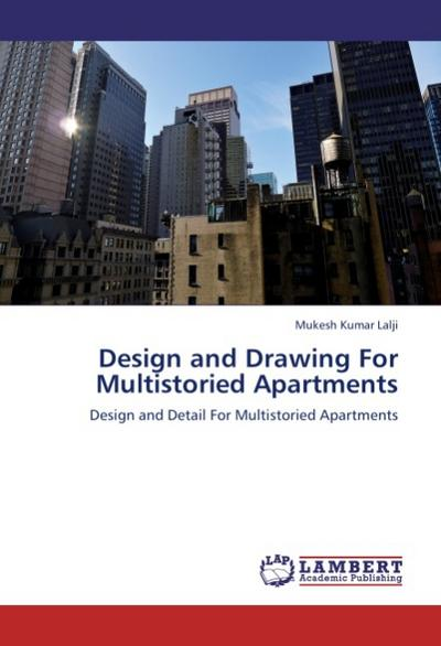 Design and Drawing For Multistoried Apartments - Mukesh Kumar Lalji