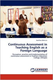 Continuous Assessment in Teaching English as a Foreign Language - Asalifew Mekuria