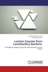Lactase Enzyme from Lactobacillus Bacteria: - N.H.M. Rubel Mozumder