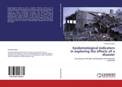 Epidemiological indicators in exploring the effects of a disaster - Farzaneh Zolala