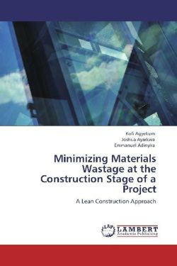 Minimizing Materials Wastage at the Construction Stage of a Project