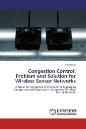 Congestion Control: Problem and Solution for Wireless Sensor Networks - Amit Bhati