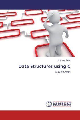 Data Structures using C - Easy & Sweet - Patel, Jitendra