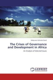The Crises of Governance and Development in Africa - Adejuwon Kehinde David