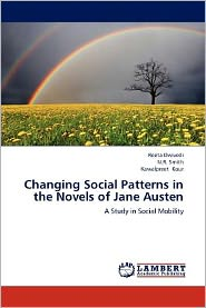Changing Social Patterns in the Novels of Jane Austen - Reeta Dwivedi, N.R. Smith, Kawalpreet Kour