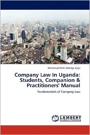 Company Law In Uganda: Students, Companion & Practitioners' Manual - Emmanuel Femi Gbenga Ajayi