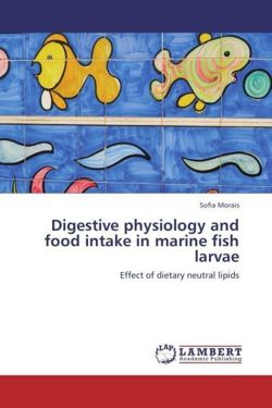 Digestive physiology and food intake in marine fish larvae: Effect of dietary neutral lipids