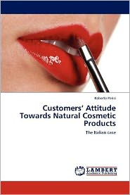 Customers' Attitude Towards Natural Cosmetic Products - Roberta Parisi