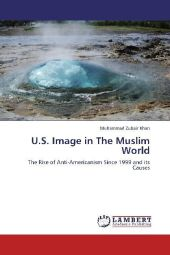 U.S. Image in The Muslim World - Muhammad Zubair Khan