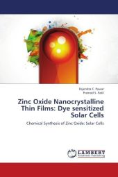 Zinc Oxide Nanocrystalline Thin Films: Dye sensitized Solar Cells - Rajendra C. Pawar