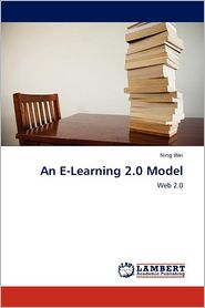 An E-Learning 2.0 Model