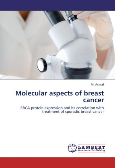 Molecular aspects of breast cancer - M. Ashraf