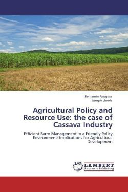 Agricultural Policy and Resource Use: the case of Cassava Industry