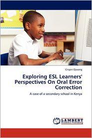 Exploring ESL Learners' Perspectives on Oral Error Correction - Crispin Ojwang