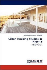 Urban Housing Studies In Nigeria - Anifowose Micheal O. Atolagbe