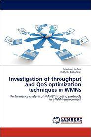 Investigation Of Throughput And Qos Optimization Techniques In Wmns - Modassir Ishfaq, Eliane L. Bodanese