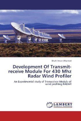 Development Of Transmit-receive Module For 430 Mhz Radar Wind Profiler - An Experimental study of Transceiver Module of wind profiling RADAR - Ahamed, Shaik Imran