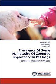 Prevalence Of Some Nematodes Of Zoonotic Importance In Pet Dogs - Faryam Ashraf, Hina Ashraf, Sabiha Fazal