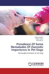 Prevalence Of Some Nematodes Of Zoonotic Importance In Pet Dogs - Faryam Ashraf