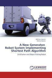 A New Generaton Robot System Implementing Shortest Path Algorithm - Abhinav Saxena