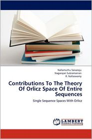 Contributions To The Theory Of Orlicz Space Of Entire Sequences - Nallamuthu Saivaraju, Nagarajan Subramanian, R. Nallaswamy