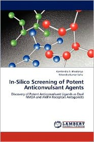 In-Silico Screening of Potent Anticonvulsant Agents - Kamlendra S. Bhadoriya, Nitendra Kumar Sahu