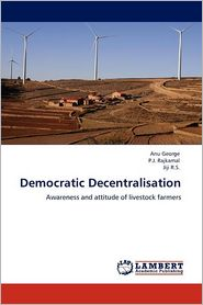 Democratic Decentralisation - Anu George, P.J. Rajkamal, Jiji R.S.