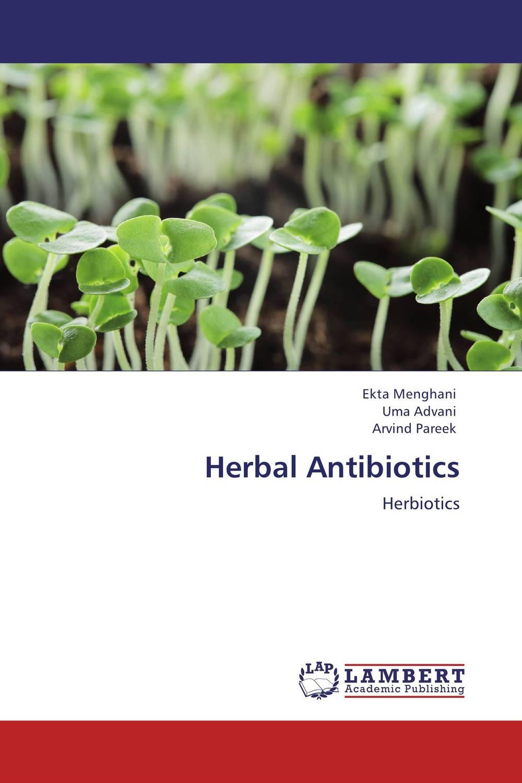 Herbal Antibiotics - Ekta MenghaniUma Advani and Arvind Pareek