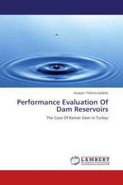 Performance Evaluation Of Dam Reservoirs: The Case Of Kemer Dam In Turkey