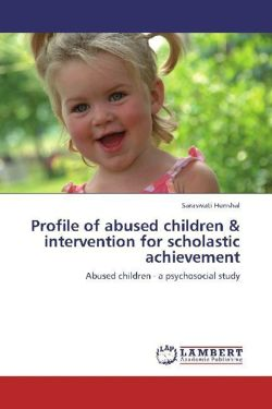 Profile of abused children & intervention for scholastic achievement