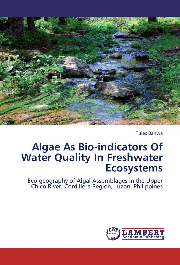 Algae As Bio-indicators Of Water Quality In Freshwater Ecosystems als Buch von Tules Banwa - Tules Banwa