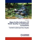 Algae as Bio-Indicators of Water Quality in Freshwater Ecosystems - Tules Banwa