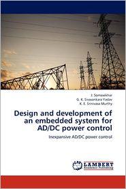 Design and development of an embedded system for AD/DC power control - J. Somasekhar, G. K. Sivasankara Yadav, K. E. Srinivasa Murthy