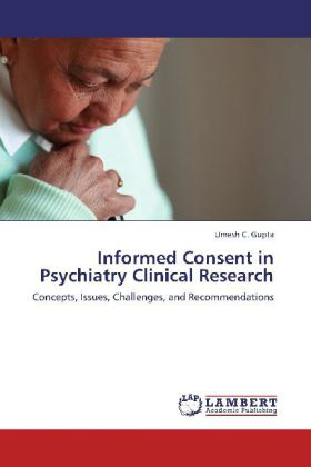 Informed Consent in Psychiatry Clinical Research als Buch von Umesh C. Gupta - LAP Lambert Academic Publishing
