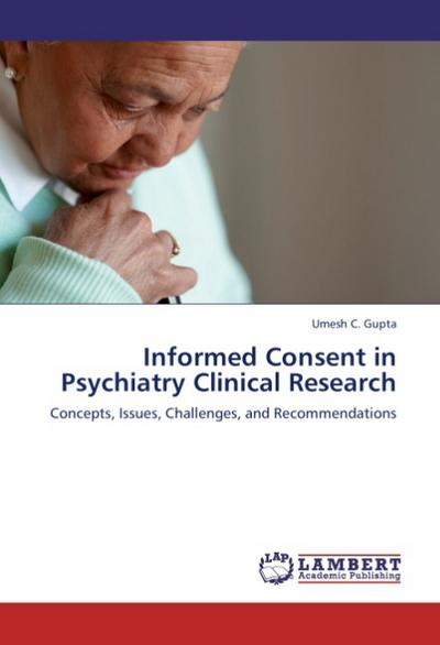 Informed Consent in Psychiatry Clinical Research - Umesh C. Gupta