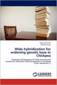 Wide hybridization for widening genetic base in Chickpea - Uday Chand Jha, DhanPal Singh