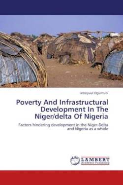 Poverty And Infrastructural Development In The Niger/delta Of Nigeria