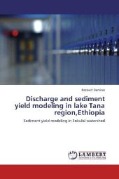 Discharge and sediment yield modeling in lake Tana region,Ethiopia - Bezawit Demisse