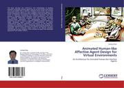 Chen, Liming: Animated Human-like Affective Agent Design for Virtual Environments