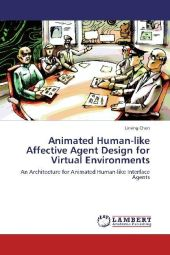 Animated Human-like Affective Agent Design for Virtual Environments - Liming Chen