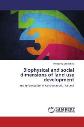 Biophysical and social dimensions of land use development - Thirapong Santiphop