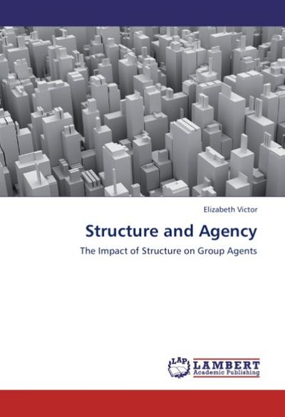 Structure and Agency - Elizabeth Victor