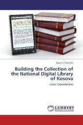 Building the Collection of the National Digital Library of Kosova - Besim J. Kokollari