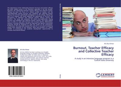 Burnout, Teacher Efficacy and Collective Teacher Efficacy - Ali Ulus Kimav